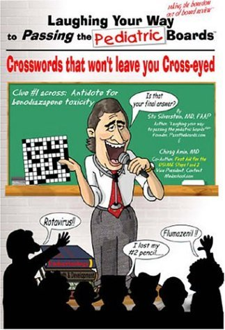 Laughing Your Way to Passing the Pediatric Boards: Crosswords That Won't Leave You Crosseyed by Stu Silverstein (2000-01-31)