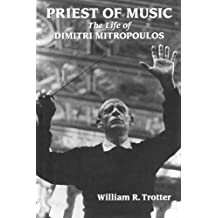 Priest of Music: The Life of Dimitri Mitropoulos