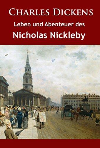 Leben und Abenteuer des Nicholas Nickleby: historischer Roman