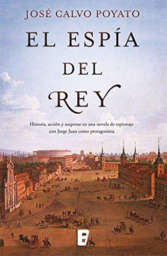 El espía del Rey por José Calvo Poyato