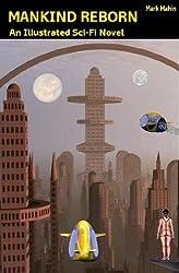Mankind Reborn: An Illustrated Sci-Fi Novel