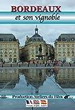 Bordeaux et son vignoble [Francia] [DVD]