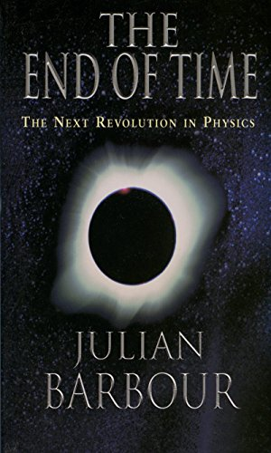 The End of Time: The Next Revolution in Physics (English Edition)