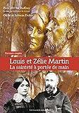 Louis et Zélie Martin : La sainteté à portée de main