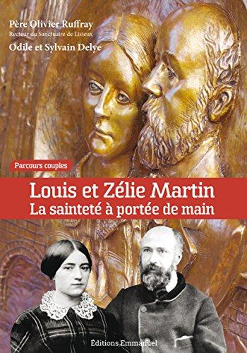 Louis et Zlie Martin : La saintet  porte de main