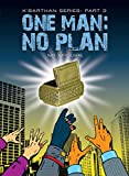 One Man: No Plan...