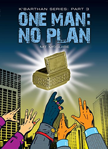 One Man: No Plan (K'Barthan Trilogy Book 3) by M T McGuire