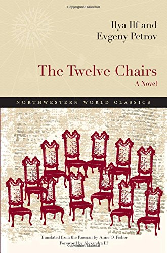 The Twelve Chairs: A Novel (Northwestern World Classics)