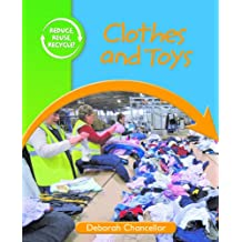Clothes and Toys (Reduce, Reuse, Recycle!)