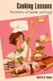 Cooking Lessons: The Politics of Gender and Food