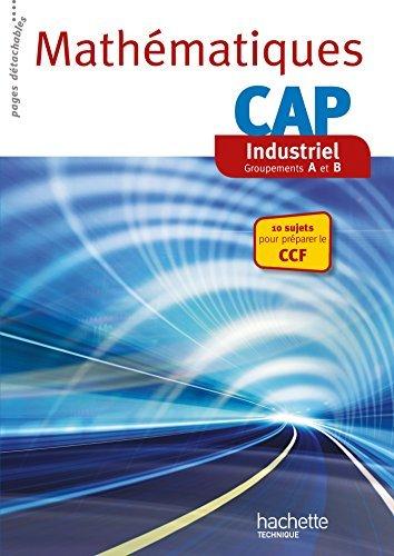 Mathématiques CAP Industriel - Livre élève consommable - Ed. 2014 by Jean-Louis Berducou (2014-04-16)