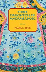 Three Daughters of Madame Liang (Oriental Novels of Pearl S. Buck)