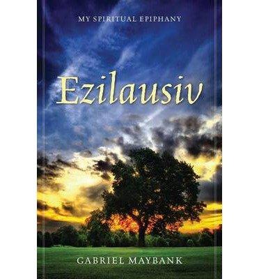 ezilausiv-my-spiritual-epiphany-ezilausiv-my-spiritual-epiphany-by-maybank-gabriel-author-on-oct-07-