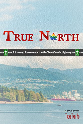 true-north-a-journey-of-two-men-across-the-trans-canada-highway-english-edition