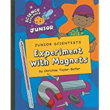 Junior Scientists: Experiment with Magnets (Science Explorer Junior) by Christine Taylor-Butler (2010-08-01)