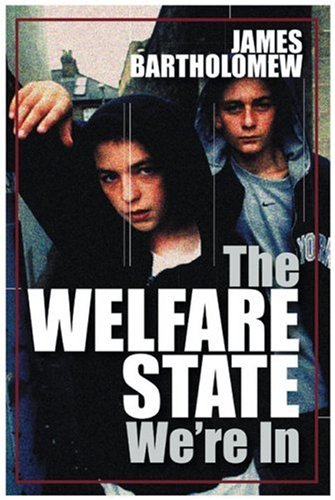 The Welfare State We're in: The Failure of the Welfare State por James Bartholomew