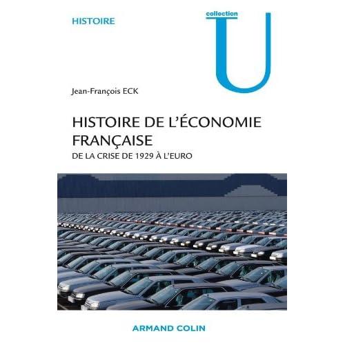 Histoire de l'économie française - De la crise de 1929 à l'euro