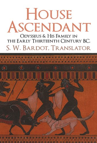 House Ascendant: Odysseus & His Family in the Early Thirteenth Century BC.