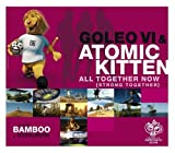 All Together Now by Goleo & Atomic Kitten -