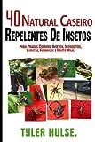 Repelentes caseiros: 40 Natural caseiros repelentes de insetos para Mosquitos, formigas, moscas, baratas e pragas comuns: Ao ar livre, formigas. viagem, viagens, aromaterapia, acampar