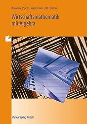Wirtschaftsmathematik mit Algebra