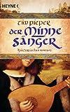 Der Minnesänger: Historischer Roman von Tim Pieper