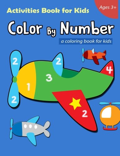 Color By Number Activities Book for Kids Ages 3+: A Airplane Coloring Book for Kids, Included Dot to Dot, Number Counting and Color by Number: Volume 1 por We Kids