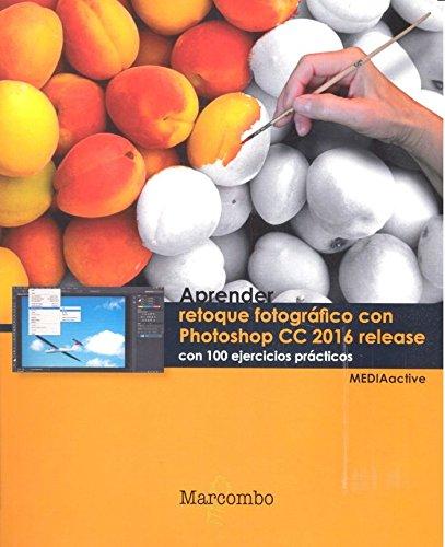 aprender-retoque-fotografico-con-photoshop-cc-release-2016-con-100-ejercicios-practicos-aprendercon-