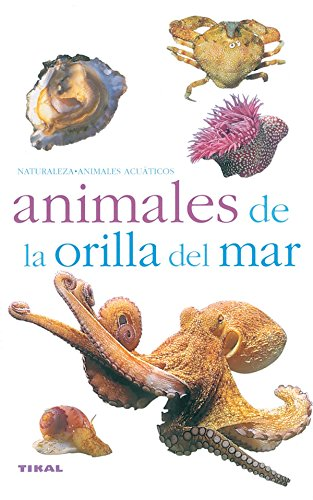 Animales de la orilla del mar/ Seashore Animals: Fauna de Europa/ European Fauna (Naturaleza/ Nature) por From Susaeta Ediciones