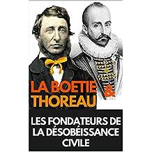LA DESOBEISSANCE CIVILE (BILINGUE FRANCAIS / ANGLAIS) + LE DISCOURS DE LA SERVITUDE VOLONTAIRE annoté