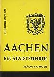 AACHEN Ein Stadtführer [Taschenbuch].