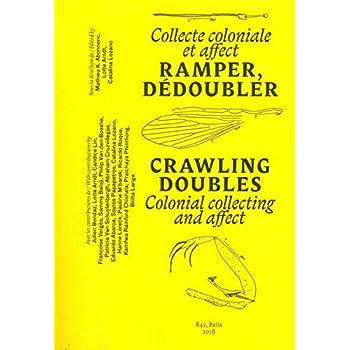 Ramper, dédoubler: Collecte coloniale et affects