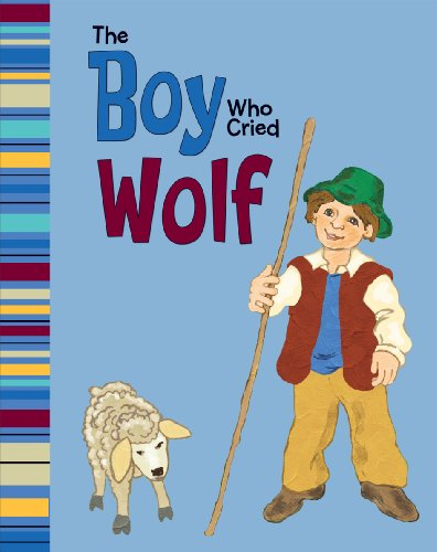 The boy who cried wolf : an Aesop's fable