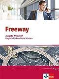 Freeway Wirtschaft. Englisch für berufliche Schulen: Schülerbuch (Freeway. Englisch für berufliche Schulen. Ausgabe ab 2016)