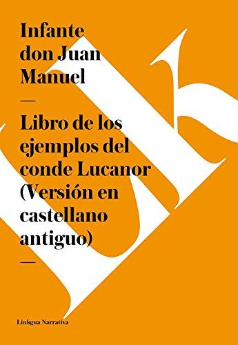 Libro de los ejemplos del conde Lucanor (Versión en castellano antiguo) (Narrativa) (Spanish Edition)