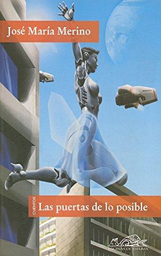 Las puertas de lo posible/ The Doors of Possibility: Cuentos de pasado manana/ Tales of the Day after Tomorrow