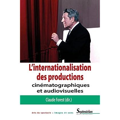 L'internationalisation des productions cinématographiques et audiovisuelles (Arts du spectacle – Images et sons t. 1718)