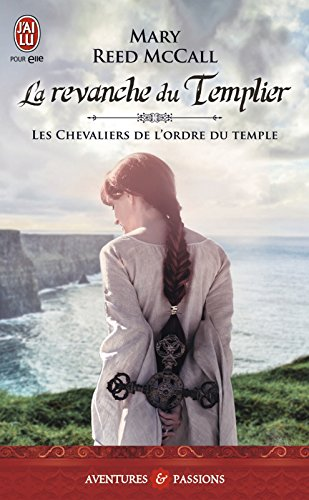 Les chevaliers de l'ordre du Temple (Tome 2) - La revanche du Templier (J'ai lu Aventures & Passions t. 8894) par Mary Reed McCall