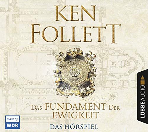 Das Fundament der Ewigkeit: Das Hörspiel des WDR. (Kingsbridge-Roman)