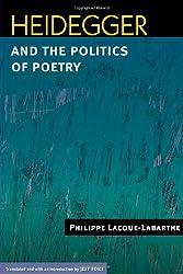 Heidegger and the Politics of Poetry