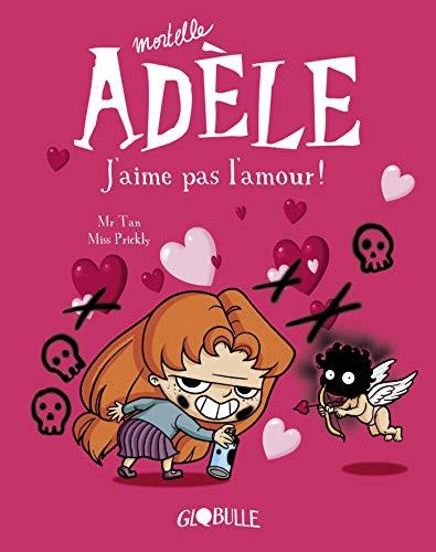 Mortelle Adèle, tome 4 : J'aime pas l'amou