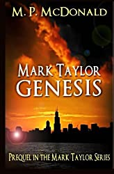 Mark Taylor: Genesis: Prequel in the Mark Taylor Series by M. P. McDonald (2012-10-13)