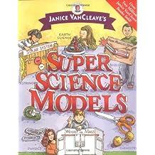 Janice VanCleave's Super Science Models (Janice VanCleave's Science for Fun) by Janice VanCleave (2004-08-13)