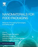 Nanomaterials for Food Packaging: Materials, Processing Technologies, and Safety Issues (Micro and Nano Technologies)