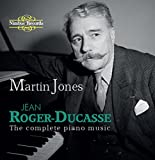 The Complete Piano Music of Jean Roger-Ducasse