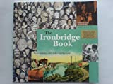 The Ironbridge Book: The Recent History of Life in the Ironbridge Gorge