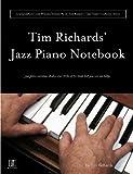 Tim Richards Jazz Piano Notebook - Volume 3 of Scot Ranneys Jazz Piano Notebook Series