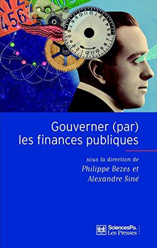 Gouverner (par) les finances publiques (Sciences Po Gouvernances) par Philippe Bezes