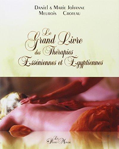 Le grand livre des thérapies esséniennes et égyptiennes par Daniel Meurois, Marie Johanne Croteau