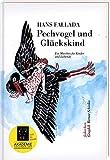 Pechvogel und Glückskind: Ein Märchen für Kinder und Liebende